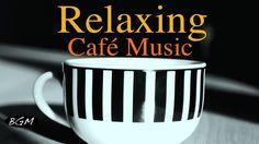 CAFE MUSIC - Relaxing Jazz & Bossa Nova - Piano & Guitar Instrumental Mu...