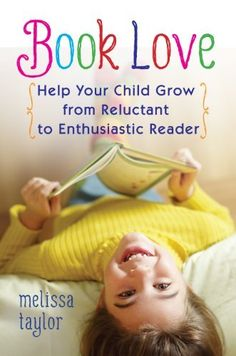 Want to raise a reader? You'll love the great ideas in Book Love: Help Your Child Grow from Reluctant to Enthusiastic Reader! (Free printables at http://book-love.net)