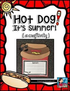 Hot Dog Summer Craftivity$- Great craft for end of the year or summer school!!