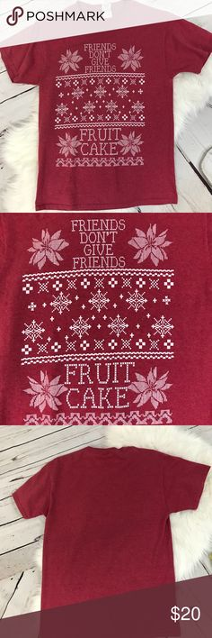 """Ugly Christmas t shirt size medium - funny saying Ugly Christmas t shirt size medium - funny saying """"Friends don't give friends fruit cake"""" T-shirt version of the Ugly Christmas Sweater  Y473 Tops Tees - Short Sleeve"""
