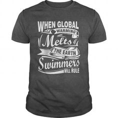 WHEN GLOBAL WARMING MELTS THE EARTH SWIMMERS WILL RULE T Shirts, Hoodie Sweatshirts
