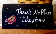 There's No Place Like Home Painted Wood Sign Wizard of Oz. $14.95, via Etsy.