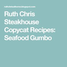 Ruth Chris Steakhouse Copycat Recipes: Seafood Gumbo