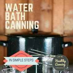 Water bath canning: step by step - Healthy Canning Canning Potatoes, Canning Vegetables, Canning Beans, Canning Lids, Veggies, Marinated Mushrooms, Stuffed Mushrooms, Stuffed Peppers, Dried Mushrooms