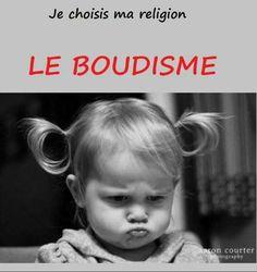 La meilleure religion qui existe! #boudisme