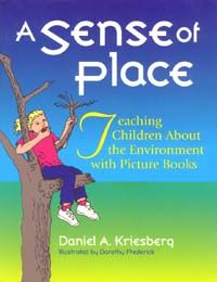 Review: A Sense of Place  [Contains food chain resources!]    Teaching Children about the Environment with Picture Books  By  Daniel A. Kriesberg  Illustrated by  Dorothy Frederick    Reviewed by  Dr. Suzanne Spradling    A Sense of Place is a valuable classroom resource and curricular supplement. This book is designed to help integrate children's literature and hand-on activities to increase students' awareness of their connections to the earth. The activities and literature suggestions