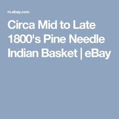 Circa Mid to Late 1800's Pine Needle Indian Basket | eBay
