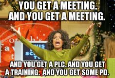 If the back to school staff meeting was an Oprah's Favorite Things. I'll think of this and giggle inside when the week's schedule comes out.