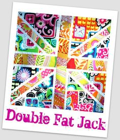 Double Fat Jack tutorial coming soon by Lynne @ Lilys Quilts, via Flickr