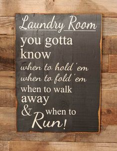 You gotta know when to RUN! Large Wood Sign – Laundry Room – Know when to Run – Subway Sign Haha! You gotta know when to RUN! Large Wood Sign – Laundry Room – Know when to Run – Subway Sign Laundry Humor, Laundry Room Signs, Laundry Rooms, Laundry Shelves, Laundry Storage, Laundry Room Quotes, Laundry Shop, Laundry Area, Laundry Basket