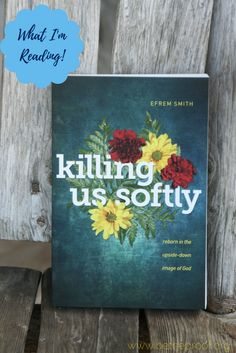 Killing Us Softly is a book that calls us to remember that the work isn't easy. God wants to make us more like him as we learn to live and show his love.