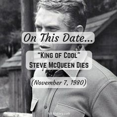 """On This Date: """"King of Cool"""" Steve McQueen Dies (November On This Date, Steve Mcqueen, November, Dating, Twitter, November Born, Quotes"""