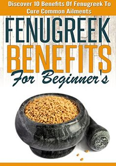 FREE TODAY  Fenugreek Benefits for Beginners: Discover 10 Benefits of Fenugreek to Cure Common Ailments by Marie Wu http://www.amazon.com/dp/B00PA8RN3E/ref=cm_sw_r_pi_dp_4Uspwb024GBJZ