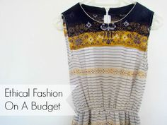 Tips on how to buy ethical fashion on a budget. Why are all the ethical clothing companies I'm finding only from the UK? Vegan Fashion, Uk Fashion, Fast Fashion, Slow Fashion, Ethical Fashion, Fashion Brands, Ethical Clothing Uk, Fair Trade Clothing, Fair Trade Fashion