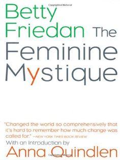 The Feminine Mystique by Betty Friedan et al., http://www.amazon.com/dp/0393322572/ref=cm_sw_r_pi_dp_jRdqtb0WKMQDG