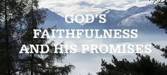 Now, we have another issue to consider: faithfulness. When promises are made, faithfulness is just as important as ability. It is vital to k...