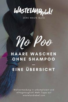 Haarewaschen ohne Shampoo – eine No-Poo-Übersicht – Wasteland Rebel