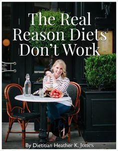 The real reason diets don't work by dietitian Heather K. Jones... http://www.heatherkjones.com/favorites/the-real-reason-diets-dont-work