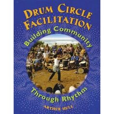 Drum Circle Facilitation: Building Community Through Rhythm.   --I would love to check this out.