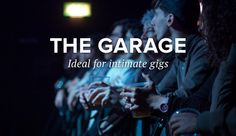 The Garage in London, for intimate gigs that rock!