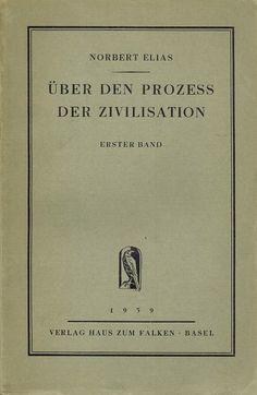 Über den Prozess der Zivilisation [The Civilising Process] by Norbert Elias (1939)