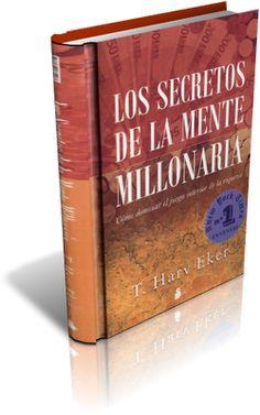 LOS SECRETOS DE LA MENTE MILLONARIA, T. Harv Eker [ LIBRO ] – Cómo dominar el juego interior de la riqueza. Muy recomendable