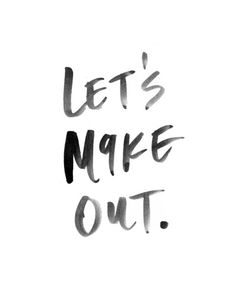 Let's Make Out - Black and White Watercolor Print  Art Print