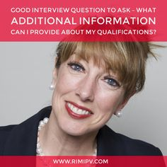 Good interview question to ask – What additional information can I provide about my qualifications?