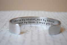 She Is My Sister Not By Blood but Rather by Love Secret Message Cuff Bracelet