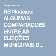 RS Notícias: ALGUMAS COMPARAÇÕES ENTRE AS ELEIÇÕES MUNICIPAIS D...