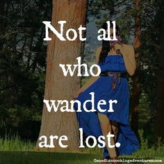 """""""Not all who wander are lost"""" is one of my favorite quotes. This quote means to me that life is a journey not a destination. And that we all must learn and grow in this life in order to find our true selves. Good Quotes, Motivational Quotes For Life, Life Quotes, Inspirational Quotes, Short Quotes, Woman Quotes, Make A Family Tree, Family Tree Poster, Personal Growth Quotes"""