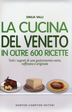 La cucina del Veneto in oltre 600 ricette Magazine Articles, Yogurt, Buffet, Base, Cooking, Food, Gastronomia, Libros, Recipes