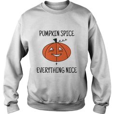Pumpkin Spice  Everything Nice #gift #ideas #Popular #Everything #Videos #Shop #Animals #pets #Architecture #Art #Cars #motorcycles #Celebrities #DIY #crafts #Design #Education #Entertainment #Food #drink #Gardening #Geek #Hair #beauty #Health #fitness #History #Holidays #events #Home decor #Humor #Illustrations #posters #Kids #parenting #Men #Outdoors #Photography #Products #Quotes #Science #nature #Sports #Tattoos #Technology #Travel #Weddings #Women