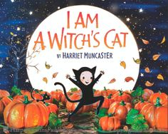 I Am a Witch's Cat - Harriet Muncaster. In this whimsical picture book, a little girl believes her mother is a good witch—and she is a special witch's cat!