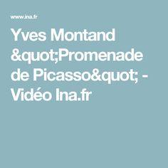 "Yves Montand ""Promenade de Picasso"" - Vidéo Ina.fr"