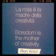 La noia è la madre della creatività - Ron Arad