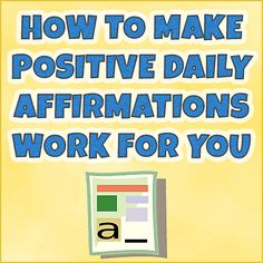How To Quickly Make Positive Daily Affirmations Work For You
