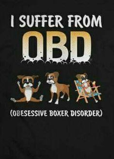 I do I do I do... Boxers are Truly the BEST!!! I miss my 2 Boys everyday, they were my kids & half human who brought me the most Joy EVER... R.I.P. My Sweet Angels ❤❤❤❤