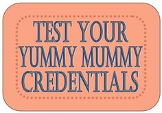 Test your Yummy Mummy Credentials (just for fun) and enjoy a little treat this June!