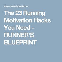The 23 Running Motivation Hacks You Need - RUNNER'S BLUEPRINT