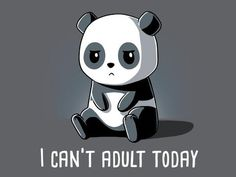 Can't Adult Today | Funny, cute & nerdy shirts | TeeTurtle