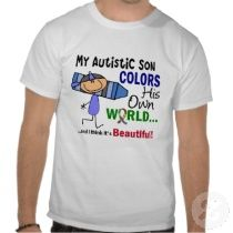 My Autistic Son Colors His Own World... and I think it's Beautiful!  Autism T-Shirts #autism #awareness