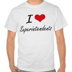I love Superintendents T Shirt, Hoodie Sweatshirt