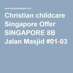 Christian childcare Singapore Offer SINGAPORE 8B Jalan Masjid #01-03