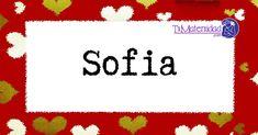 El nombre de niña Sofia es de origen Griego y su significado es 'La que tiene sabiduria'. Georgia, Name Art, Baby Girl Names, Letters, Babies, Zarina, Creative Art, Maura, Fantasy Names