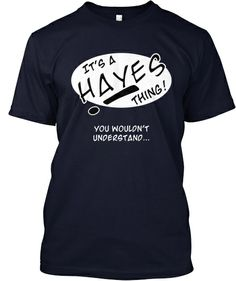 It's a Hayes thing! | Teespring