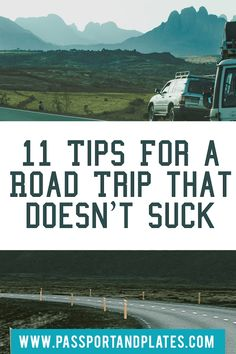 "Road trips can be delightfully fun if done right or tremendously boring if not done properly Click to read these tips for a road trip that DOESN'T suck from a ""reformed"" road trip hater!  