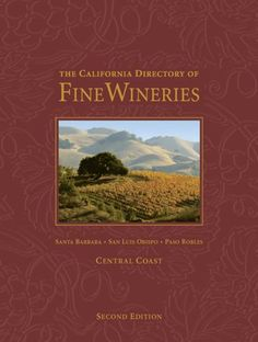 California Directory of Fine Wineries: Central Coast. You'll know exactly which wineries to visit with this book.