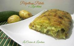 Un delizioso modo per preparare un secondo piatto o un gustoso contorno: Polpettone Patate e Zucchine con cuore filante di mozzarella semplicemente squisito