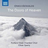 EŠENVALDS, Ē.: Choral Music (The Doors of Heaven) (Portland State Chamber Choir, Sperry) by Ēriks Ešenvalds. Listen to classical music CDs online. The Doors, Portland State University, Music Albums, Classical Music, Choir, Sperrys, Heaven, Free, Walmart